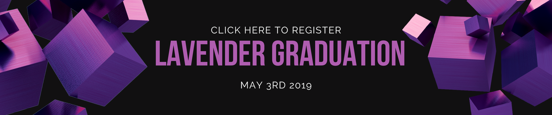 Register for Lavender Graduation!
